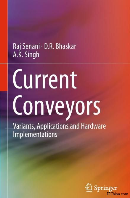 电流传输器Current Conveyors - Variants, Applications and Hardware Implementation