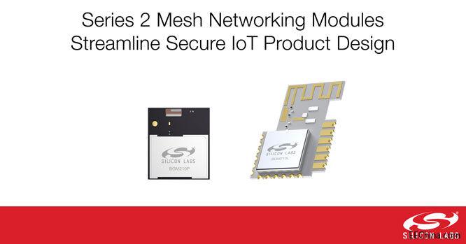 Silicon Labs新型网状网络模块简化安全IoT产品设计