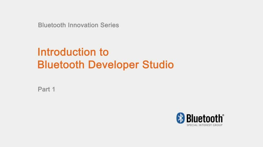 Bluetooth Developer Studio使用视频(1)视频