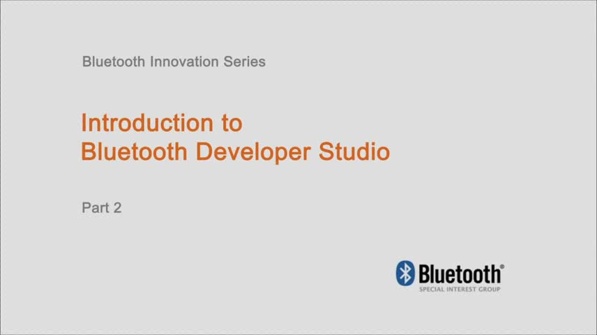 Bluetooth Developer Studio使用视频(2)视频