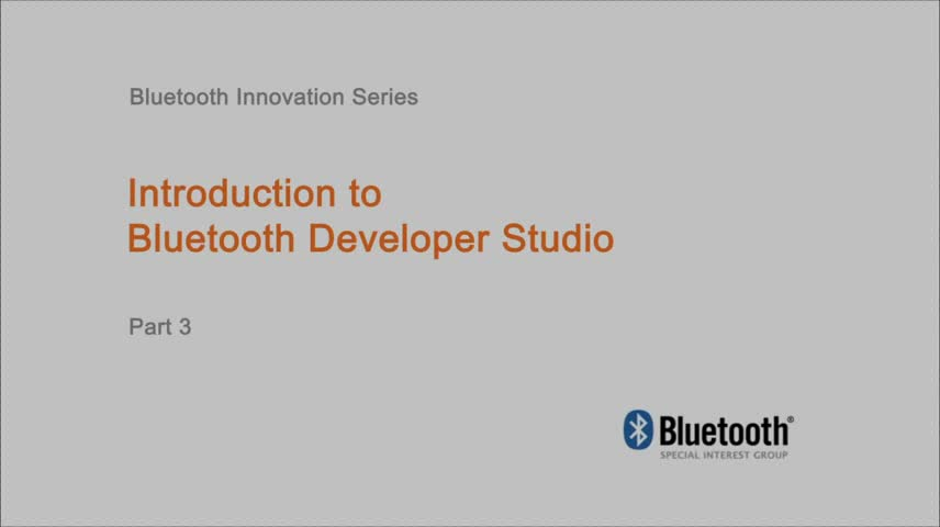 Bluetooth Developer Studio使用视频(3)视频