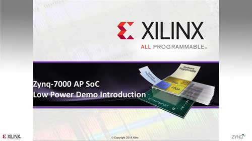 Zynq 7000 All Programmable SoC 低功耗方案视频